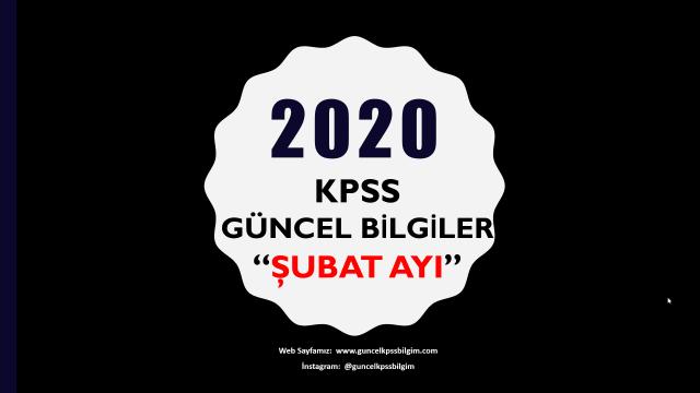 """2020 KPSS Güncel Bilgiler """"Şubat Ayı Güncel Bilgileri"""" PDF İndir"""