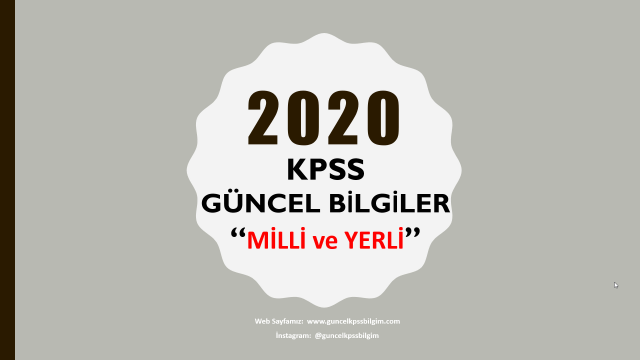 """2020 Kpss Güncel Bilgiler """"Milli Ve Yerli"""" PDF İndir"""